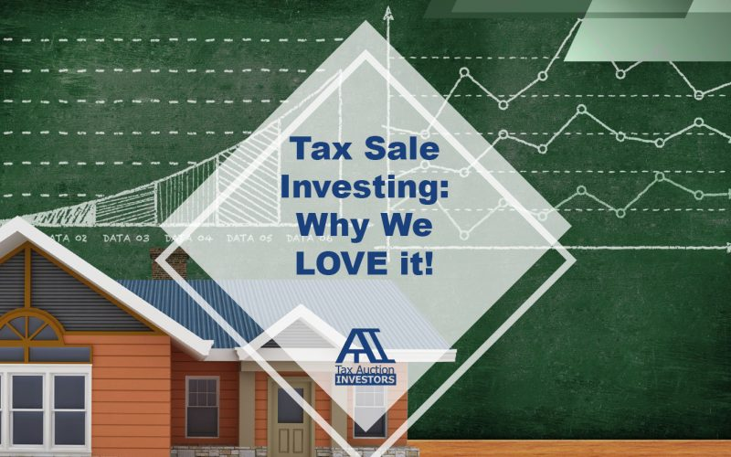 Tax Sale Investing: Why We Love Tax Lien and Tax Deed Investing!