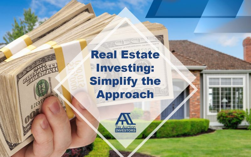 Real Estate Investing: How to Simplify the Approach