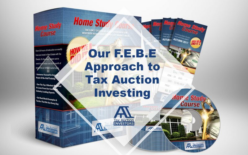Want Our F.E.B.E. Approach To Tax Auction Investing?
