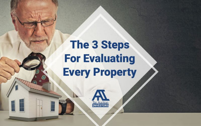 The 3 Steps For Evaluating Every Property