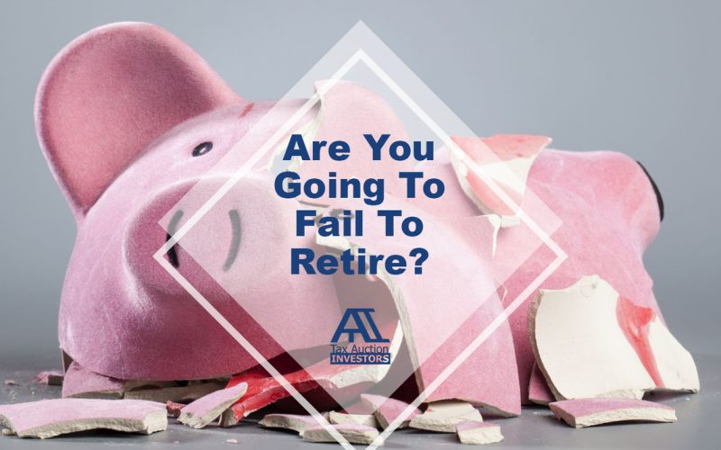 Are You Going To Fail To Retire?