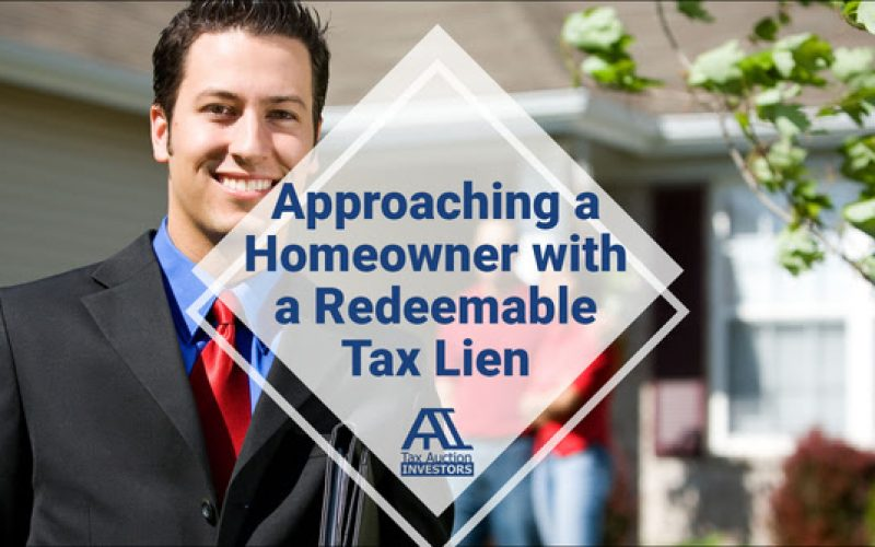 How To Approach a Homeowner With a Redeemable Tax Lien