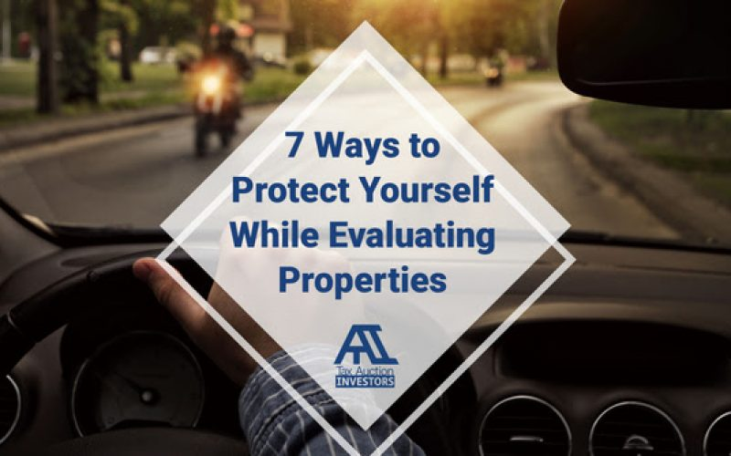 7 Ways to Protect Yourself While Evaluating Properties